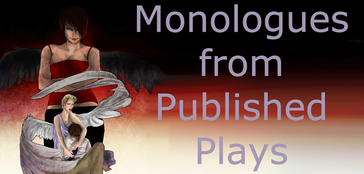 free published dramatic monologue for audition, workshop or classroom